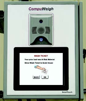 CompuWeigh's SmartTouch screen asks drivers who have carried at-risk material to show their wash ticket to the scale house.